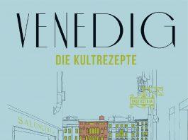 """Venedig - Die Kultrezepte"" von Laura Zavan."