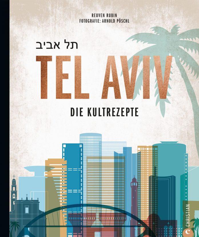Tel Aviv - Die Kultrezepte